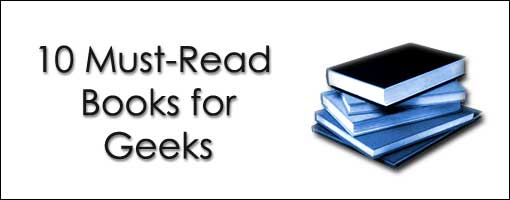 10 Must-Read Books for Geeks - Part II