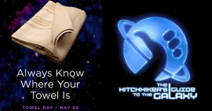 Interstellar Hitchhikers, Rejoice: Today is #TowelDay!
